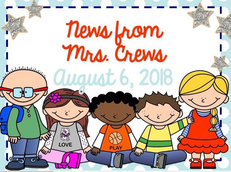 News from Mrs. Crews August 6, 2018