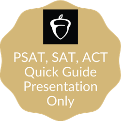 PSAT, SAT, ACT Quick Guide Presentation Only